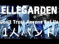 [全部俺] ELLEGARDEN - Don't Trust Anyone But Us - Full Band Cover