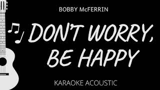 Don't Worry, Be Happy - Bobby McFerrin (Karaoke Acoustic Guitar)