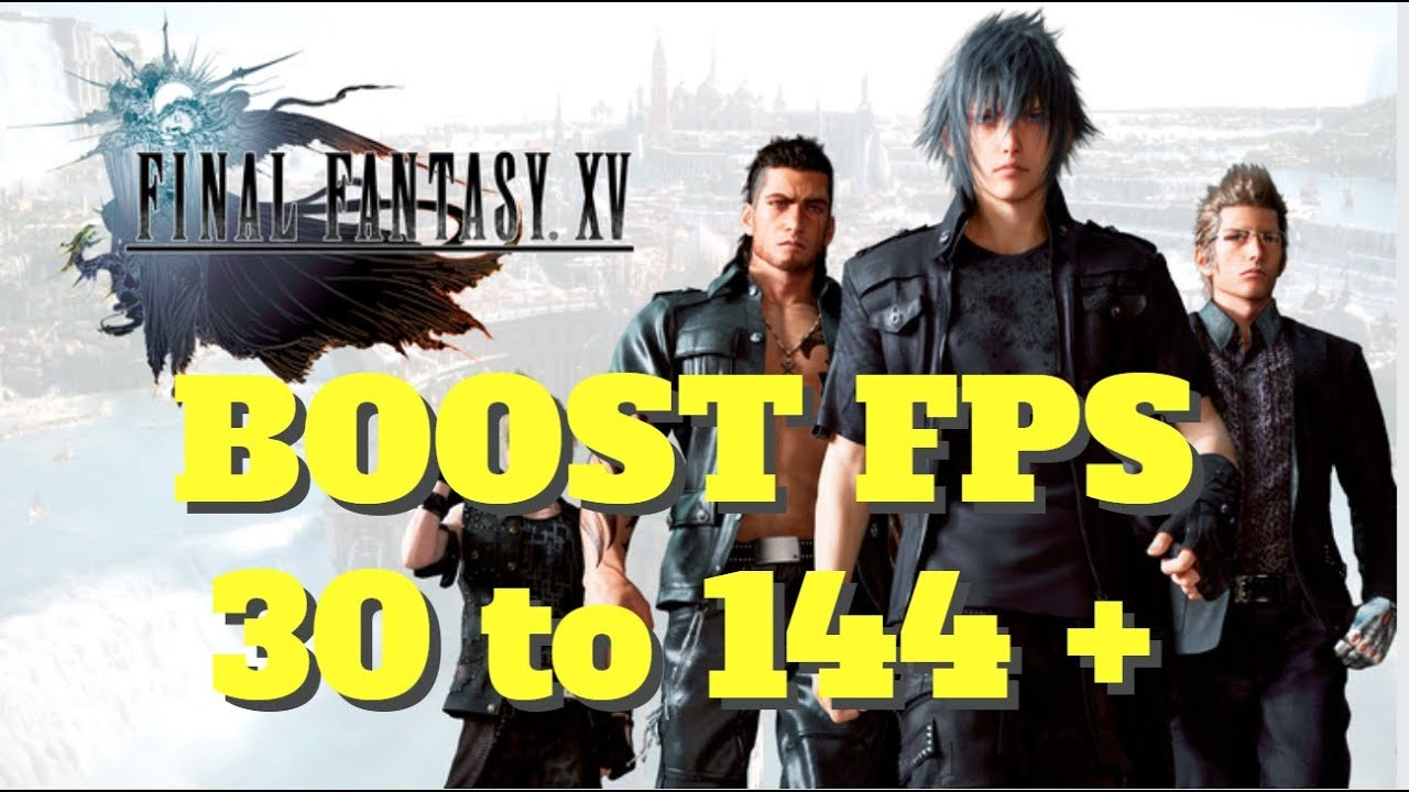 Final Fantasy XV - How to BOOST FPS and performance on any PC!