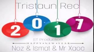 Tristaun Rec (Noz & Ismat & Mr Xaoc) - С новым годом 2017