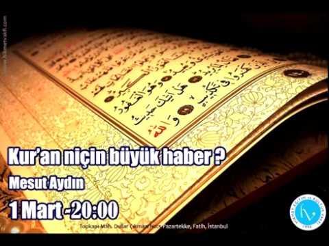 Kur'an Niçin Büyük Haber? - Mesut Aydın