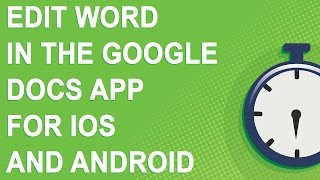Edit Word in the Google Docs app for iOS and Android