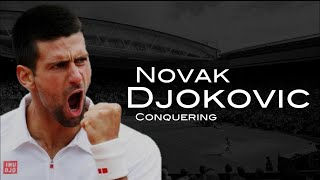 Novak Djokovic - Conquering ᴴᴰ