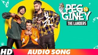 Peg Ni Giney (Full Audio) | The Landers | Latest Punjabi Song 2018 | Speed Records