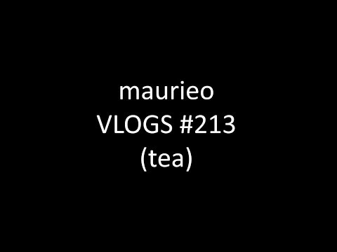 maurieo VLOGS #213 (tea)