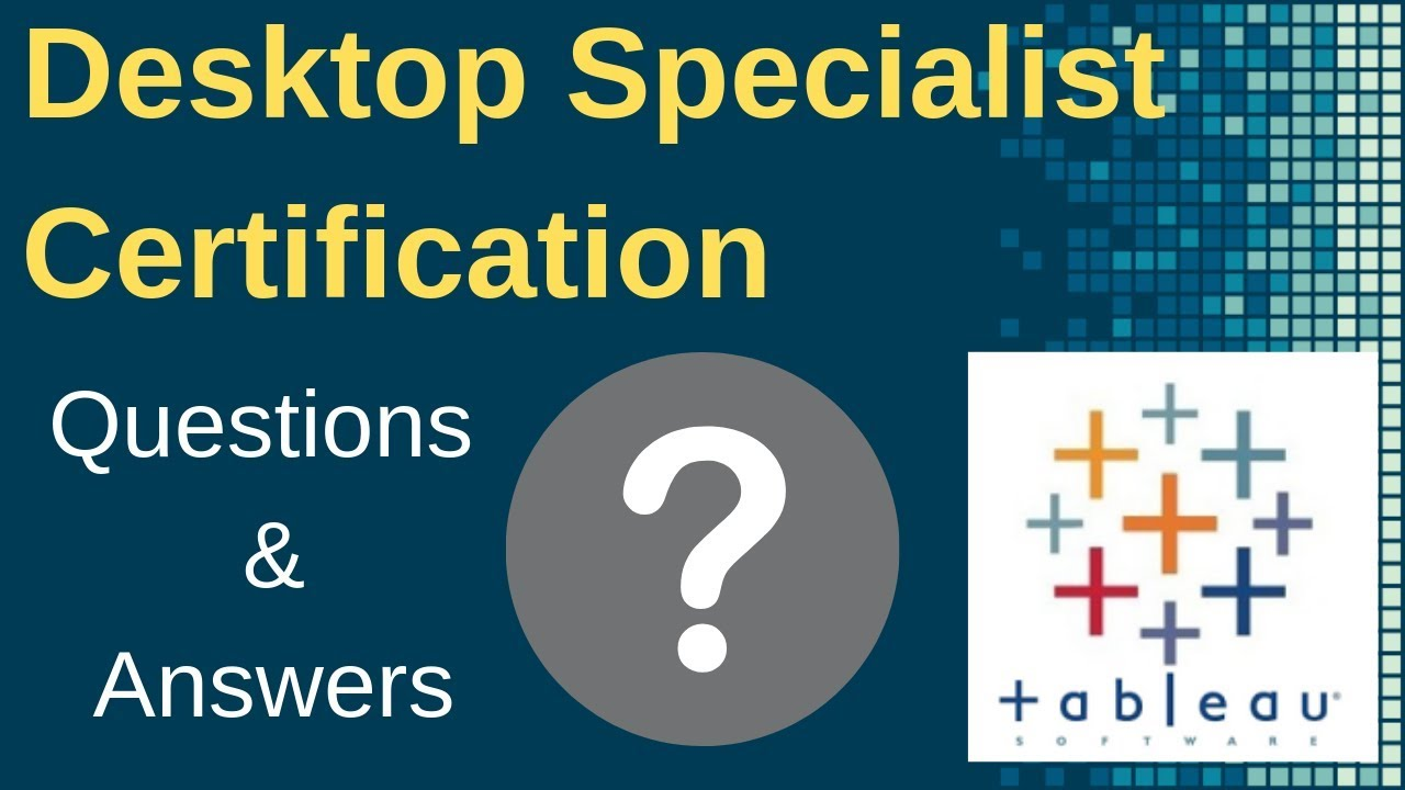 Tableau Desktop Specialist Certification Exam Questions And Answers