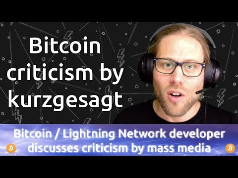 Bitcoin Developer Discusses Bitcoin Criticism By Youtuber Kurzgesagt On Reddit