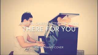 Martin Garrix & Troye Sivan - There For You (Piano Cover + Sheets)