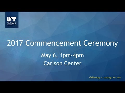 UAF 2017 Commencement Ceremony