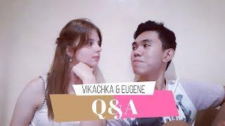 Q&A || VIKACHKA & EUGENE ||