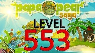 Papa Pear Saga Level 553 NO BOOSTERS