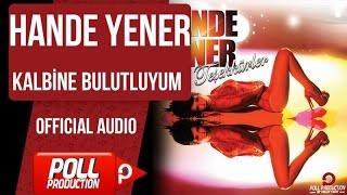 Hande Yener - Kalbine Bulutluyum - ( Official Audio ) Video