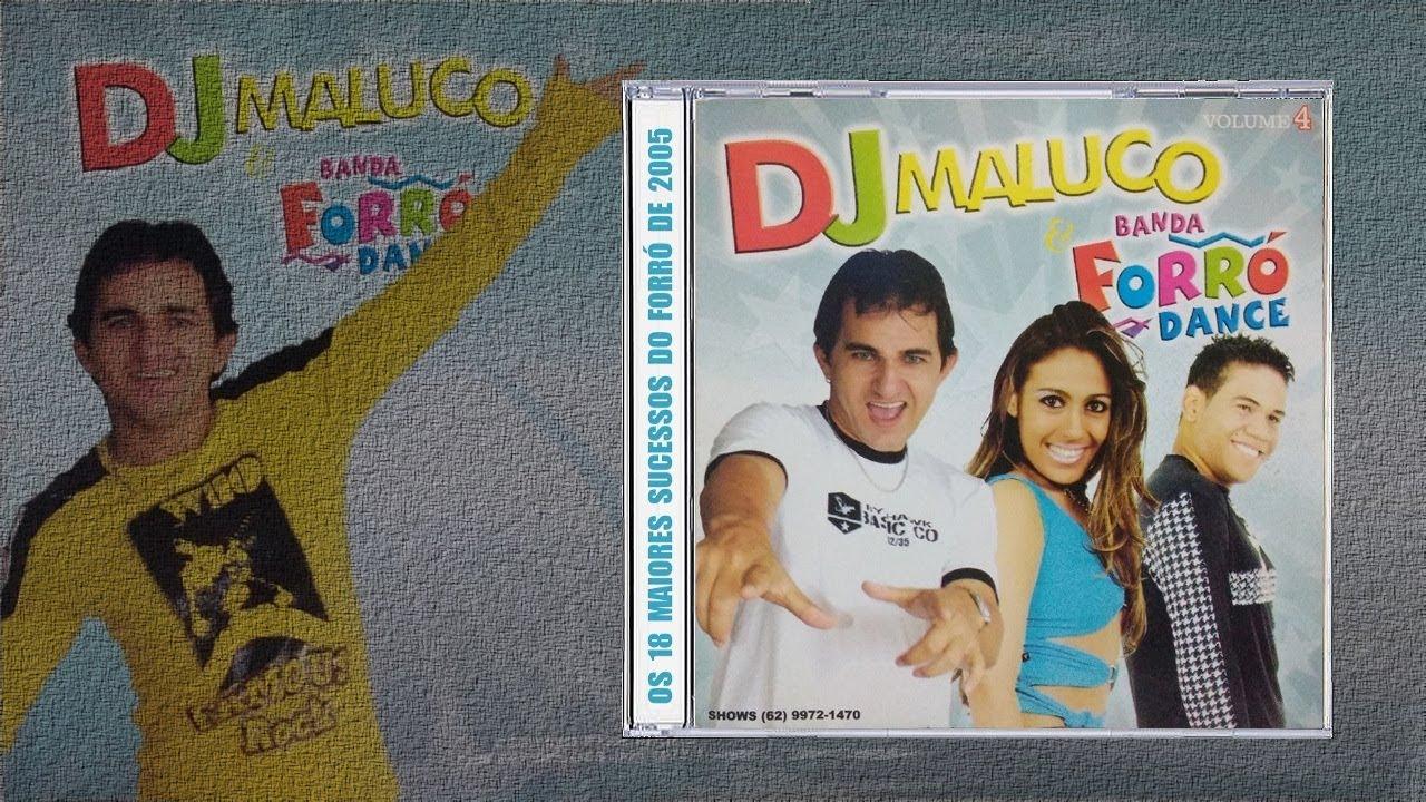 CD E BANDA DO DJ FORRO BAIXAR DANCE MALUCO
