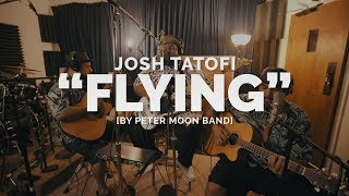 "Josh Tatofi ""Flying"" Cover (by Peter Moon Band)"