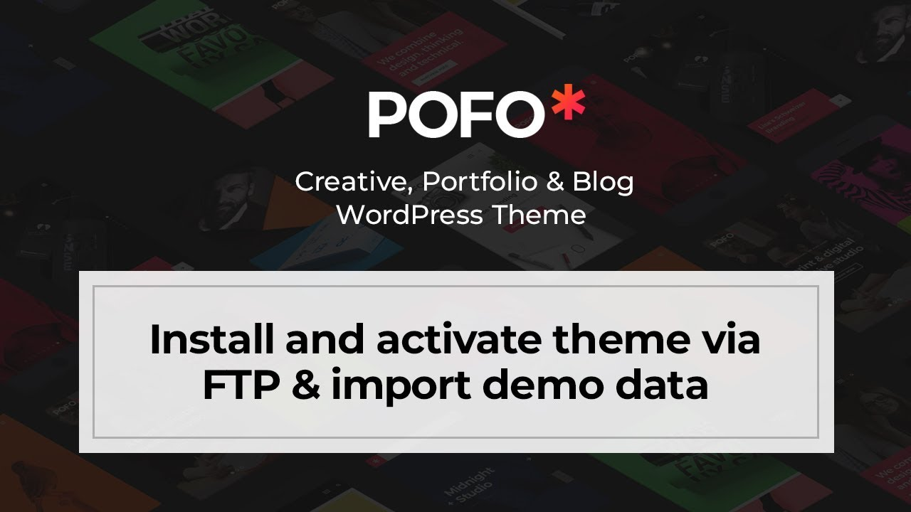 Install and activate POFO WordPress theme via FTP & import demo data