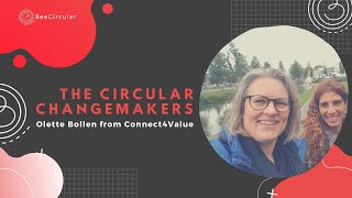 Olette Bollen from Connect4Value – The Circular Changemakers - Ep3 S1 The Netherlands
