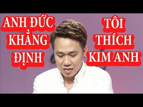 """ANH ĐỨC khẳng định """"Tôi Thích KIM ANH"""" - MỘT NỬA HOÀN MỸ [highlight]"""