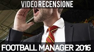 Football Manager 2016 - Recensione ITA - PC