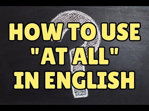 How to use AT ALL in English