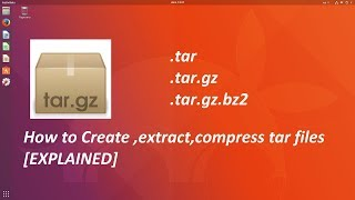 How to create,extract,compress tar files in linux ubuntu [ Explained ]