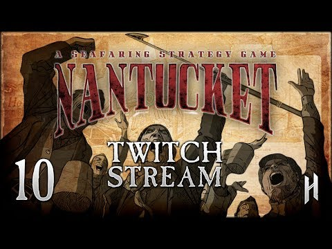 SAILING ROUND THE WORLD | Nantucket - A Whaling Game - Stream Gameplay #10