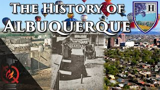 The History of Albuquerque, New Mexico