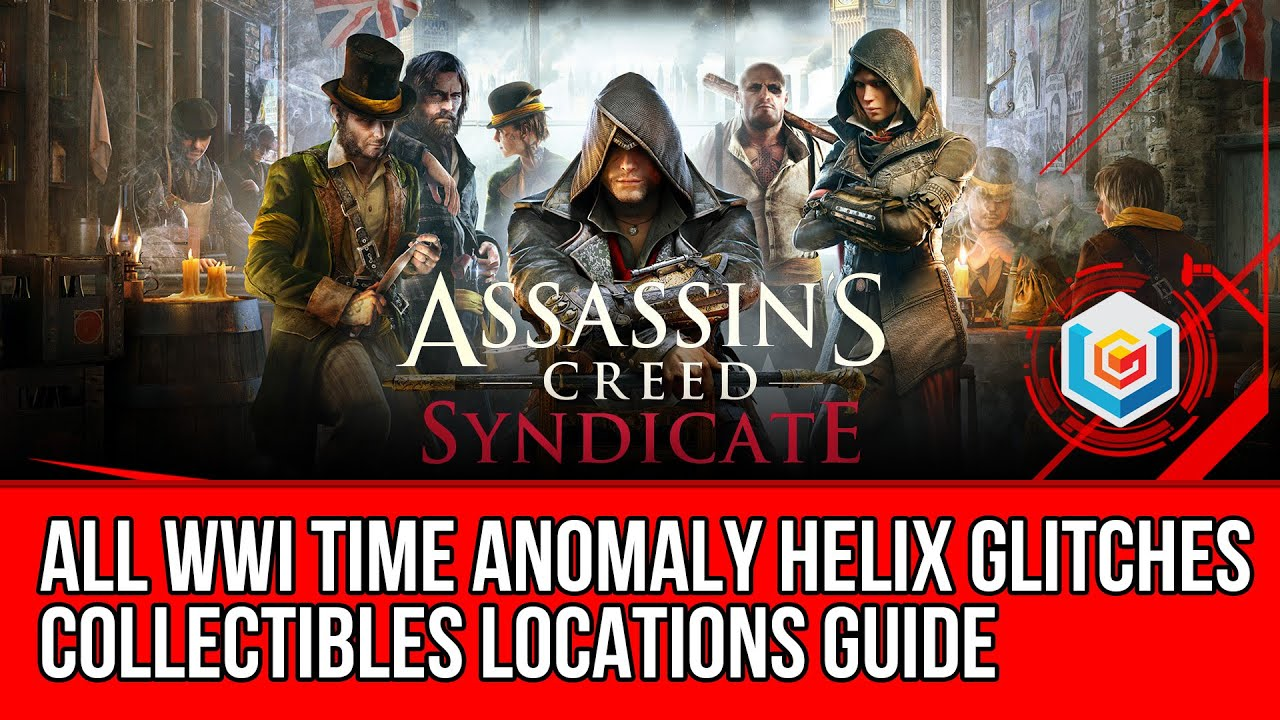 Assassin's Creed Syndicate All WWI Time Anomaly Helix ...