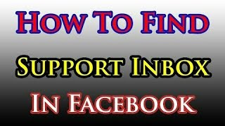 How To Find Support inbox in Facebook 2018