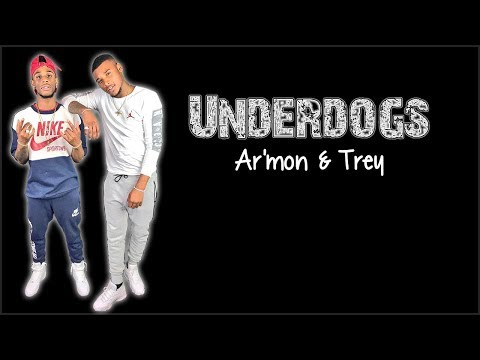 Lyrics: Ar'mon & Trey - Underdogs