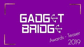 Gadget Bridge Awards Teaser - Our first ever awards!