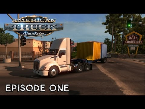 Let's Play American Truck Simulator | Episode 1