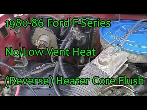 Ford F Series No Low Heat Reverse Heater Core Flush