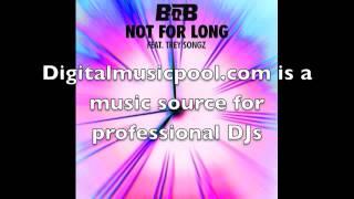 B.o.B Ft. Trey Songz - Not For Long (DIY Acapella)