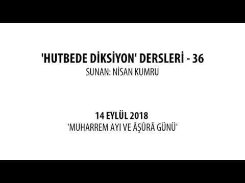 HUTBEDE DİKSİYON DERSLERİ - 36  (Sunan: Nisan Kumru)