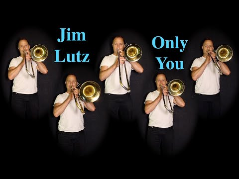 Only You - The Platters - Trombone Cover Version - Jim Lutz