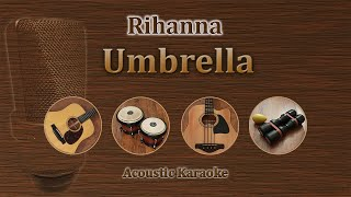 Umbrella - Rihanna (Acoustic Karaoke)