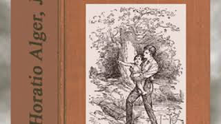 A Cousin's Conspiracy by Horatio ALGER, JR. read by Abigail Rasmussen | Full Audio Book