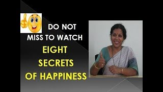 EIGHT   SECRETS  OF  HAPPINESS - LIFE CHANGING TALK