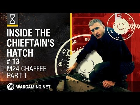 Inside the Chieftain's Hatch. M24 Chaffee Part 1 [World of Tanks]
