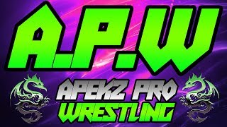 APW (Apekz Pro Wrestling) Coming 15/11/2018 *Twitch Exclusive*