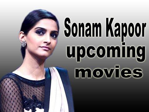 Sonam Kapoor upcoming movies 2018 2019