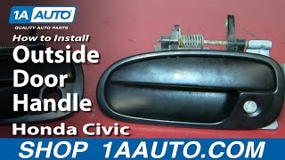 How To Install Replace Outside Door Handle 1996-2000 Honda Civic