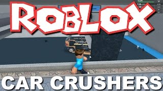 Smith Family Plays Roblox - Car Crushers!