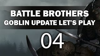 Let's Play Battle Brothers - Episode 4 (Goblin Update)