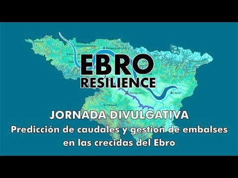 Jornada Divulgativa Predicción de Caudales y gestión de embalses en las crecidas del Ebro
