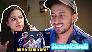 DUMB BLIND DEAF Part-2 | ROUND2HELL | R2H | BROTHER SISTER REACTION