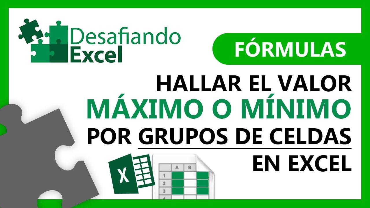 Hallar el valor MÁXIMO o MÍNIMO por GRUPOS DE CELDAS en Excel | Fórmulas de Excel #81