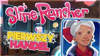 PIERWSZY HANDEL! - SLIME RANCHER #4 [SEZON 2]