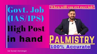 Govt Job in hand   100% Sure IAS IPS    Private job line Palm reading
