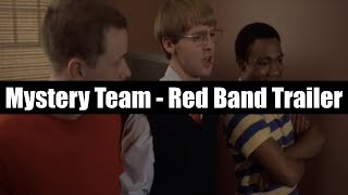 Mystery Team- Red Band Trailer